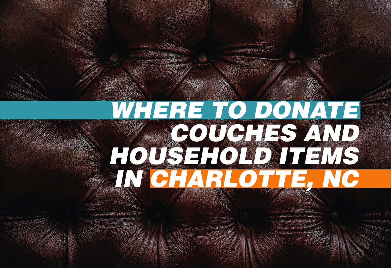 Miraculous Where To Donate Couches And Household Items In Charlotte Nc Download Free Architecture Designs Lectubocepmadebymaigaardcom